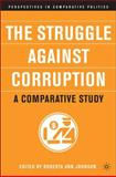 The Struggle Against Corruption : A Comparative Study, Johnson, Roberta Ann, 1403962685