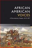 African American Voices : A Documentary Reader, 1619-1877, , 1405182687
