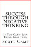 Success Through Negative Thinking, Scott Camp, 1478142685