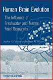 Human Brain Evolution : The Influence of Freshwater and Marine Food Resources, , 0470452684