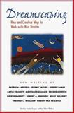 Dreamscaping : New and Creative Ways to Work with Your Dreams, Krippner, Stanley and Waldman, Mark R., 0737302682