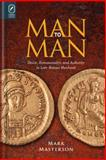 Man to Man : Desire, Homosociality, and Authority in Late-Roman Manhood, Masterson, Mark, 0814212689