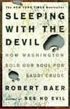 Sleeping with the Devil, Robert Baer, 1400052688