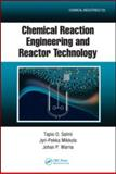 Chemical Reaction Engineering and Reactor Technology, Salmi, Tapio O. and Mikkola, Jyri-Pekka, 1420092685