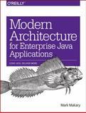 Modern Architecture for Enterprise Java Applications, Makary, Mark, 149190268X