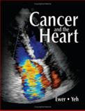 Cancer and the Heart, Ewer, Michael S. and Yeh, Edward, 1550092685