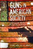 Guns in American Society, Gregg Lee Carter, 1576072681