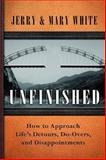 Unfinished, Jerry E. White and Mary White, 1612912680
