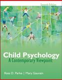 Child Psychology : A Contemporary Viewpoint, Parke, Ross and Gauvain, Mary, 007338268X