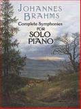 Complete Symphonies for Solo Piano, Johannes Brahms, 0486452689