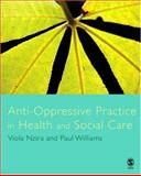 Anti-Oppressive Practice in Health and Social Care, Nzira, Viola and Williams, Paul, 1412922682
