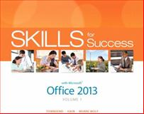 Skills for Success with Office 2013 Volume 1, Townsend, Kris and Hain, Catherine, 013314268X