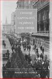 Chinese Capitalists in Japan's New Order - The Occupied Lower Yangzi, 1937-1945, Coble, Parks M., 0520232682