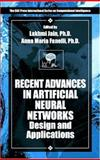 Recent Advances in Artificial Neural Networks : Design and Applications, Jain, Lakhmi C. and Fanelli, Anna Maria, 0849322685
