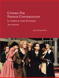 Cinema for French Conversation : Le cinema en cours de Francais, Rice, Anne-Christine, 1585102687