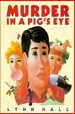 Murder in a Pig's Eye, Lynn Hall, 0152562680
