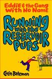 Running with the Reservoir Pups, Colin Bateman, 0385902689
