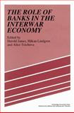 The Role of Banks in the Interwar Economy, , 0521522684