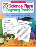25 Science Plays for Beginning Readers, Sheryl Ann Crawford and Nancy Sanders, 0545072689