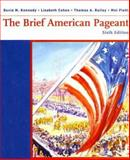 The Brief American Pageant : A History of the Republic, Cohen, Lizabeth and Piehl, Mel, 0618332685