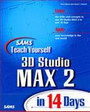 Sams Teach Yourself 3D Studio MAX 2 in 14 Days, Michele Matossian and Dave Kalwick, 0672312689