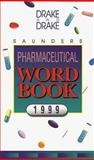 Saunders Pharmaceutical Word Book 1999, Drake, Ellen and Drake, Randy, 072167268X