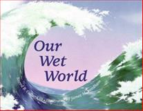 Our Wet World, Sneed B. Collard, 0881062685