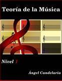 Teoria de la Musica: Nivel 1, Angel Candelaria, 1490362681
