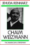 Chaim Weizmann : The Making of a Statesman, Reinharz, Jehuda, 1584652683