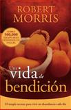 Una Vida de Bendición, Robert Morris, 1629982687