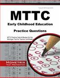 MTTC Early Childhood Education Practice Questions : MTTC Practice Tests and Review for the Michigan Test for Teacher Certification, MTTC Exam Secrets Test Prep Team, 1630942685