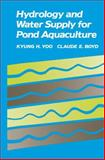 Hydrology and Water Supply for Pond Aquaculture, Yoo, Kyung H. and Boyd, Claude E., 0442002688
