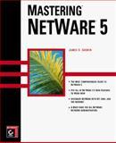 Mastering NetWare 5, Gaskin, James E., 078212268X