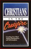 Christians in the Crossfire : Guarding Your Mind Against Manipulation and Self-Deception, McMinn, Mark R. and Foster, James D., 0913342688