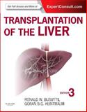 Transplantation of the Liver : Expert Consult - Online and Print, Busuttil, Ronald W. and Klintmalm, Goran B., 1455702684