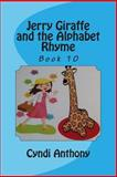 Jerry Giraffe and the Alphabet Rhyme, Cyndi Anthony, 1499122683
