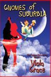 The Gnomes of Suburbia, Viola Grace, 1554872685