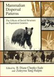 Mammalian Dispersal Patterns : The Effects of Social Structure on Population Genetics, , 0226102688