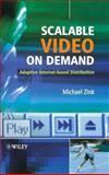 Scalable Video on Demand : Adaptive Internet-Based Distribution, Zink, Michael, 047002268X