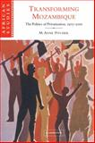 Transforming Mozambique : The Politics of Privatization, 1975-2000, Pitcher, M. Anne, 0521052688