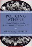 Policing Athens, Virginia J. Hunter, 0691032688