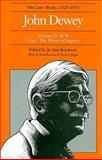 The Later Works of John Dewey, 1925-1953 : Logic - The Theory of Inquiry 1938, Dewey, John, 0809312689