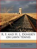 R F and H L Doherty on Lawn Tennis, Reginald Frank Doherty and Hugh Lawrence Doherty, 1145822681