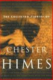 Collected Stories of Chester Himes, Chester B. Himes, 1560252685