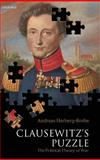 Clausewitz's Puzzle : The Political Therory of War, Herberg-Rothe, Andreas, 0199202699