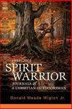 Spirit Warrior, Donald Meade Wigton Jr, 0595442692