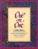 One on One : Conversations with the Shapers of Family Therapy, Simon, Richard, 0898622697
