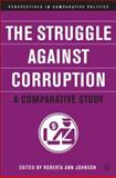 Struggle Against Corruption : A Comparative Study, Johnson, Roberta Ann, 1403962693