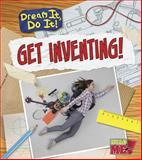 Get Inventing!, Mary Colson, 1410962695