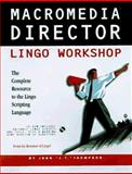 Macromedia Director Lingo Workshop for Windows, Thompson, John T., 156830269X